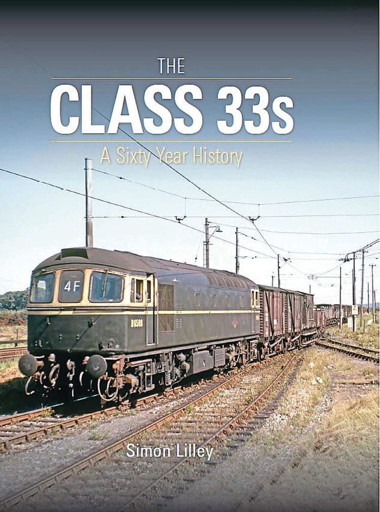THE Class 33s - A Sixty Year History will be published by Crecy on July 30